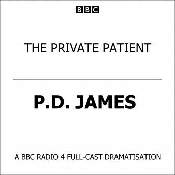 Private Patient, The (BBC Radio 4  Drama), P.D. James