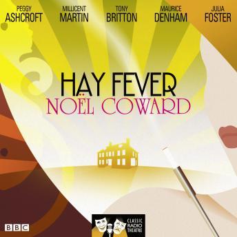 Hay Fever (Classic Radio Theatre)