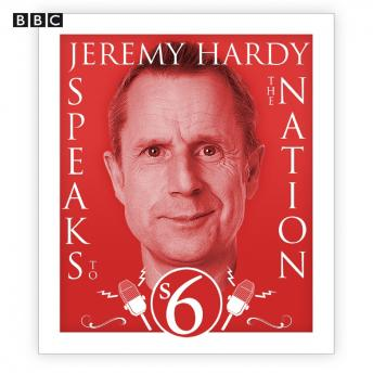 Jeremy Hardy Speaks To The Nation  The Complete Series 6