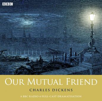 Our Mutual Friend (Woman's Hour Drama)