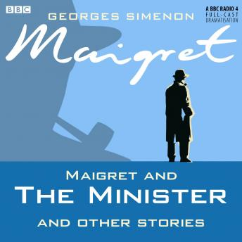 Maigret And The Minister & Other Stories