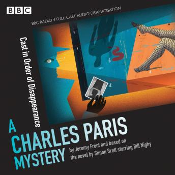 Charles Paris: Cast in Order of Disappearance: A BBC Radio 4 full-cast dramatisation, Jeremy Front, Simon Brett
