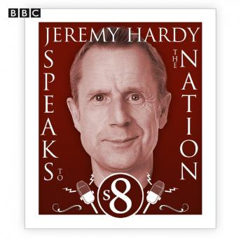 Jeremy Hardy Speaks To The Nation  The Complete Series 8