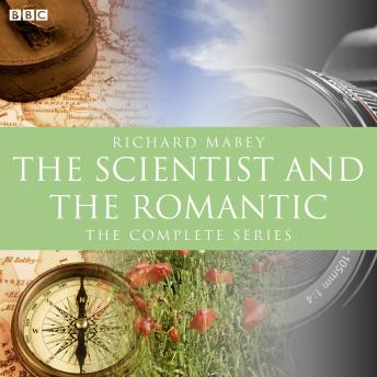 Download Scientist And The Romantic, The (BBC Radio 3  Documentary) by Richard Mabey