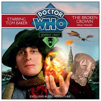 Doctor Who Serpent Crest 2: The Broken Crown, Paul Magrs
