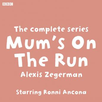 Mum's On The Run The complete series: Starring Ronni Ancona