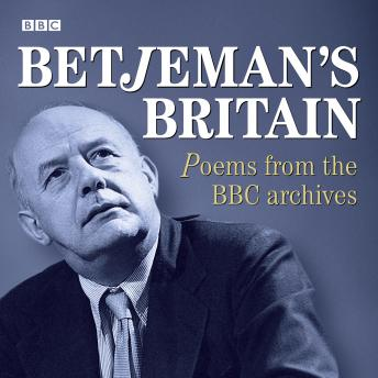 Betjeman's Britain  Poems From The BBC Archive