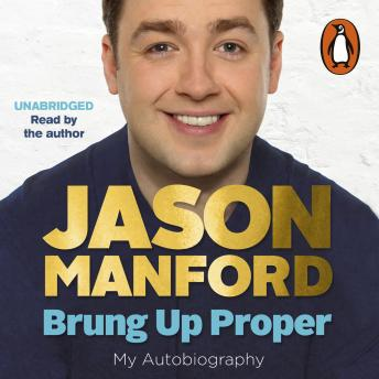 Brung Up Proper: My Autobiography, Jason Manford