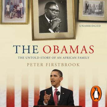 Obamas: The Untold Story of an African Family, Peter Firstbrook