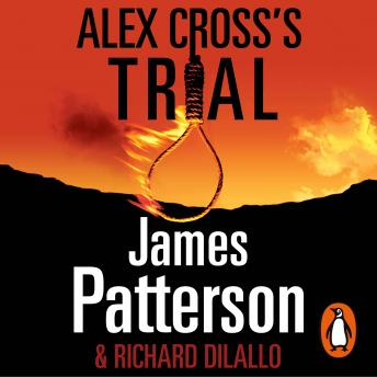 Alex Cross's Trial: (Alex Cross 15), James Patterson