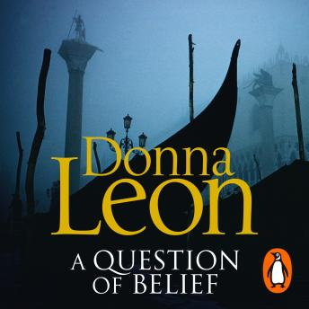 Question of Belief: (Brunetti 19), Donna Leon