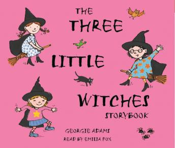 Three Little Witches Storybook (Early Reader), Georgie Adams