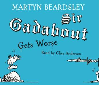 Sir Gadabout Gets Worse
