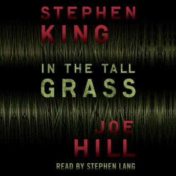 In the Tall Grass, Joe Hill, Stephen King