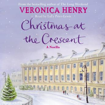 Christmas at the Crescent: A Noella, Veronica Henry