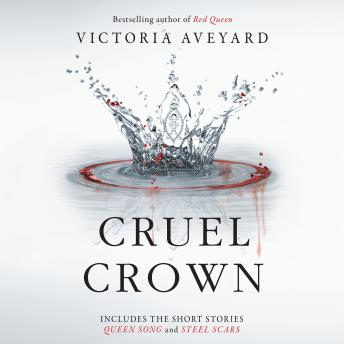 Cruel Crown: Two Red Queen Short Stories, Victoria Aveyard