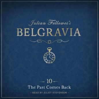 Julian Fellowes's Belgravia Episode 10: The Past Comes Back, Julian Fellowes