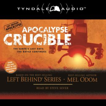 Apocalypse Crucible: The Earth's Last Days: The Battle Continues, Audio book by Mel Odom