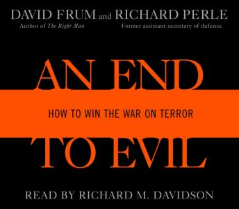 End to Evil: How to Win the War on Terror, R. Perle, David Frum