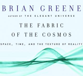 Download Fabric of the Cosmos: Space, Time and the Texture of Reality by Brian Greene