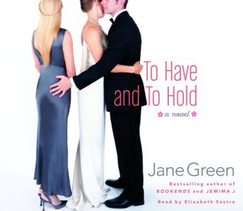 To Have and to Hold: A Novel, Jane Green