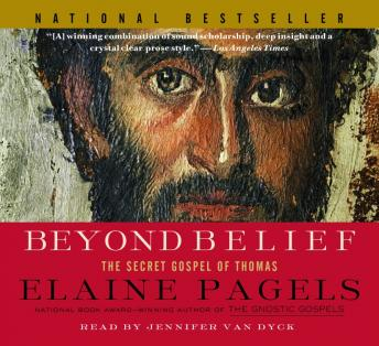 Beyond Belief: The Secret Gospel of Thomas, Elaine Pagels