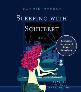 Sleeping with Schubert: A Novel, Bonnie Marson