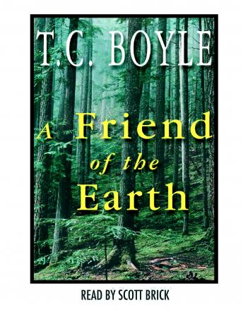 Friend of the Earth, T. Coraghessan Boyle
