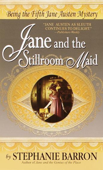 Jane and the Stillroom Maid: Being the Fifth Jane Austen Mystery, Stephanie Barron