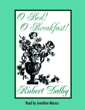 O Bed! O Breakfast!, Robert Dalby