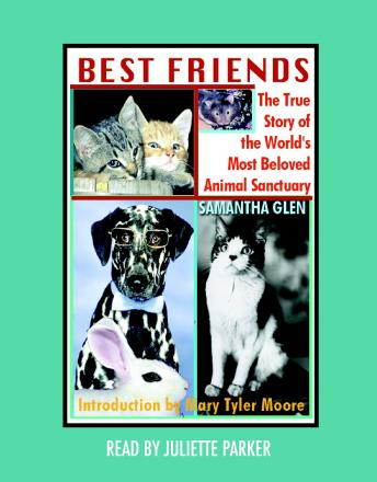 Best Friends: The True Story of the World's Most Beloved Animal Sanctuary, Samantha Glen