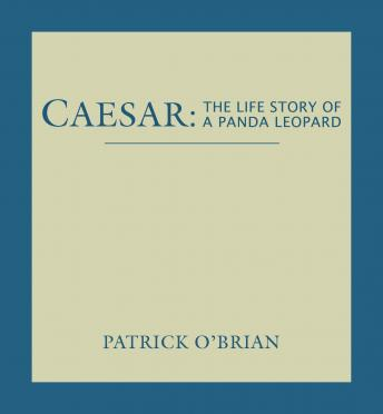 Caesar: The Life Story of a Panda Leopard