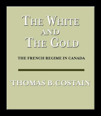 White and the Gold, Thomas B. Costain
