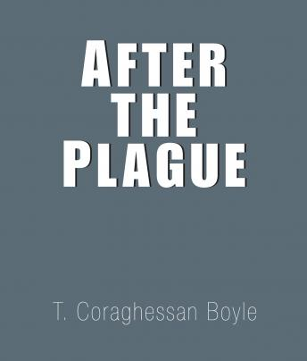 After the Plague, T. Coraghessan Boyle