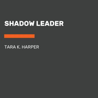 Shadow Leader, Tara K. Harper