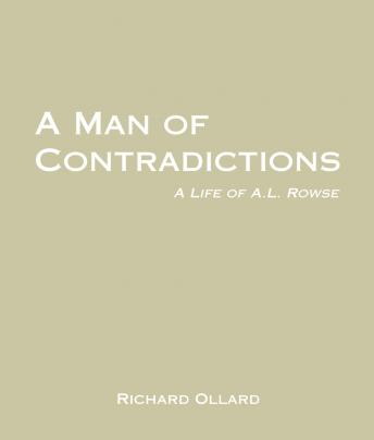 Man of Contradictions: A Life of A.L. Rowse, Richard Ollard