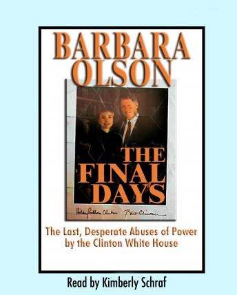 Final Days: The Last, Desperate Abuses of Power by the Clinton White House, Barbara Olson