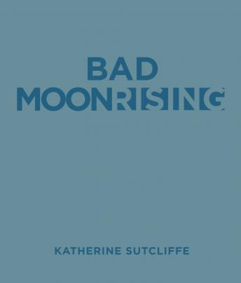 Bad Moon Rising, Katherine Sutcliffe