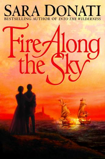 Fire Along the Sky, Sara Donati