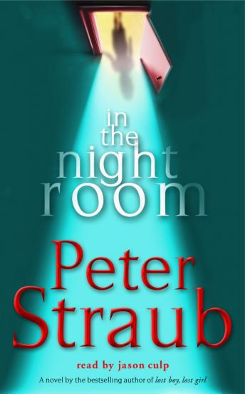In the Night Room: A Novel, Peter Straub