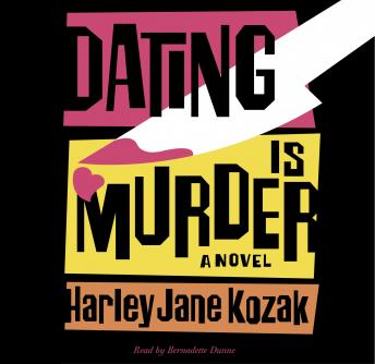 Dating Is Murder: A Novel, Harley Jane Kozak
