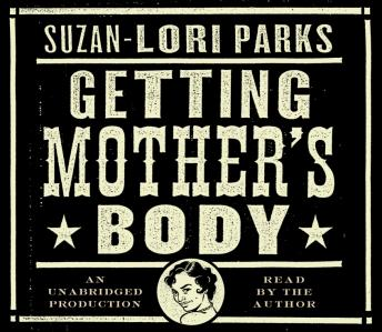 Getting Mother's Body: A Novel, Suzan-Lori Parks