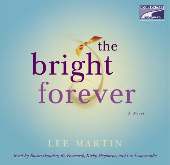 Bright Forever: A Novel, Lee Martin