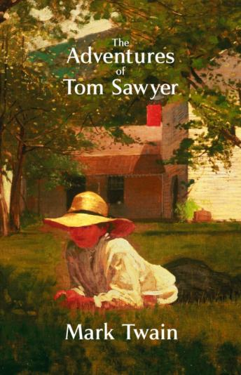 Adventures of Tom Sawyer: A Novel, Mark Twain