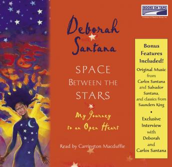 Space Between the Stars: My Journey to an Open Heart, Deborah Santana