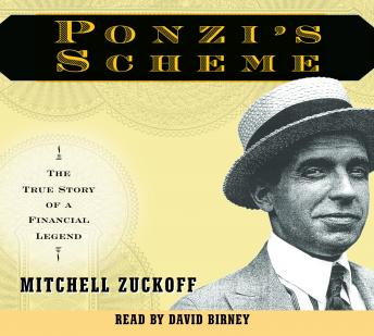 Ponzi's Scheme: The True Story of a Financial Legend