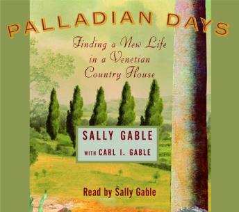 Download Palladian Days: Finding a New Life in a Venetian Country House by Sally Gable, Carl I. Gable