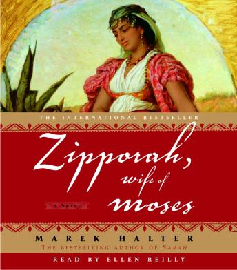 Download Zipporah, Wife of Moses: A Novel by Marek Halter