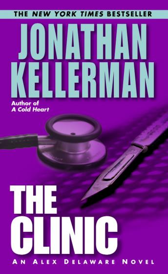 Clinic: An Alex Delaware Novel, Jonathan Kellerman
