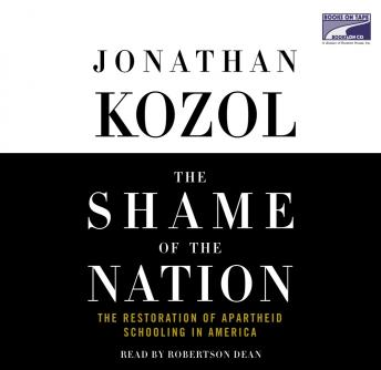 Download Shame of the Nation: The Restoration of Apartheid Schooling in America by Jonathan Kozol